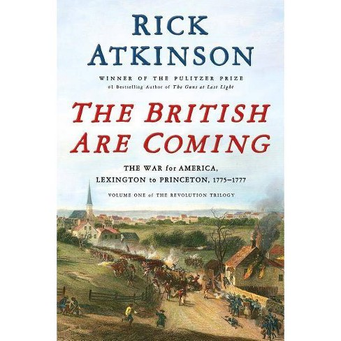 The British Are Coming - (Revolution Trilogy) by  Rick Atkinson (Hardcover) - image 1 of 1