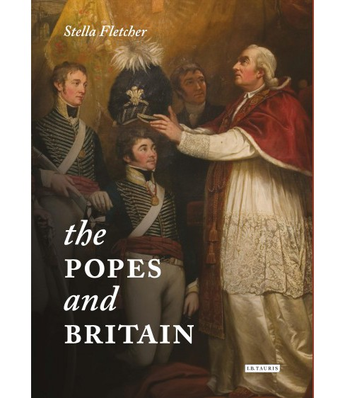 Popes and Britain : A History of Rule, Rupture and Reconciliation (Hardcover) (Stella Fletcher) - image 1 of 1
