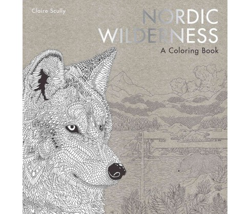 Nordic Wilderness : A Coloring Book (Paperback) (Claire Scully) - image 1 of 1