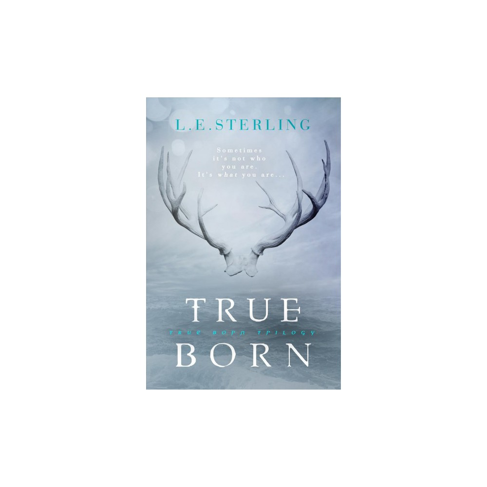 True Born (Paperback) (L. E. Sterling)