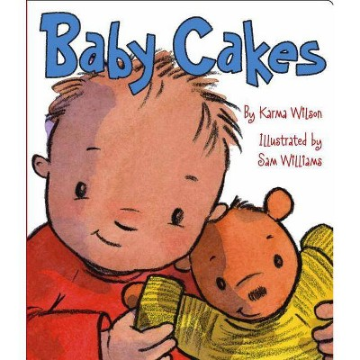 Baby Cakes - by Karma Wilson (Board_book)