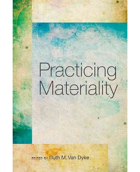Practicing Materiality (Paperback) - image 1 of 1