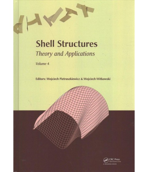Shell Structures : Theory and Applications: Proceedings of the 11th International Conferences: (SSTA - image 1 of 1