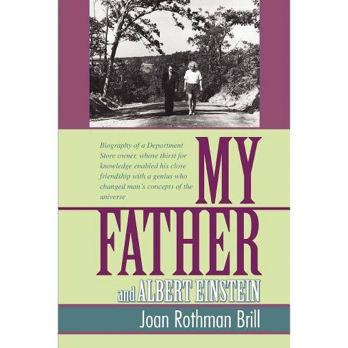 My Father and Albert Einstein - by  Joan Rothman Brill (Paperback) - image 1 of 1