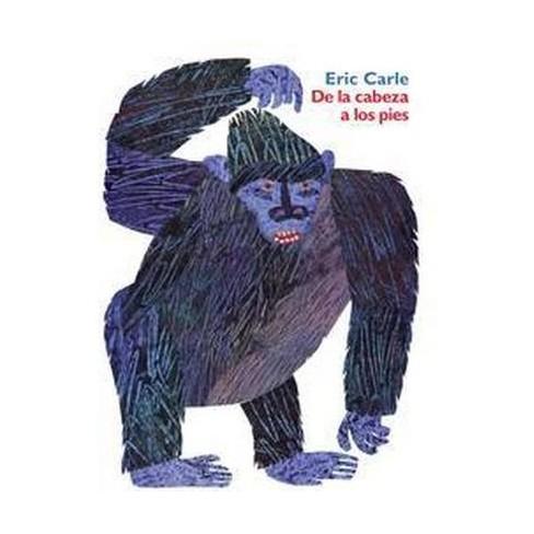 De la Cabeza a Los Pies - by  Eric Carle (Hardcover) - image 1 of 1