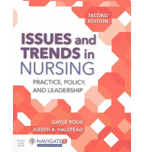 Issues and Trends in Nursing : Practice, Policy, and Leadership (Paperback) (Ph.D. Gayle Roux & Judith - image 1 of 1