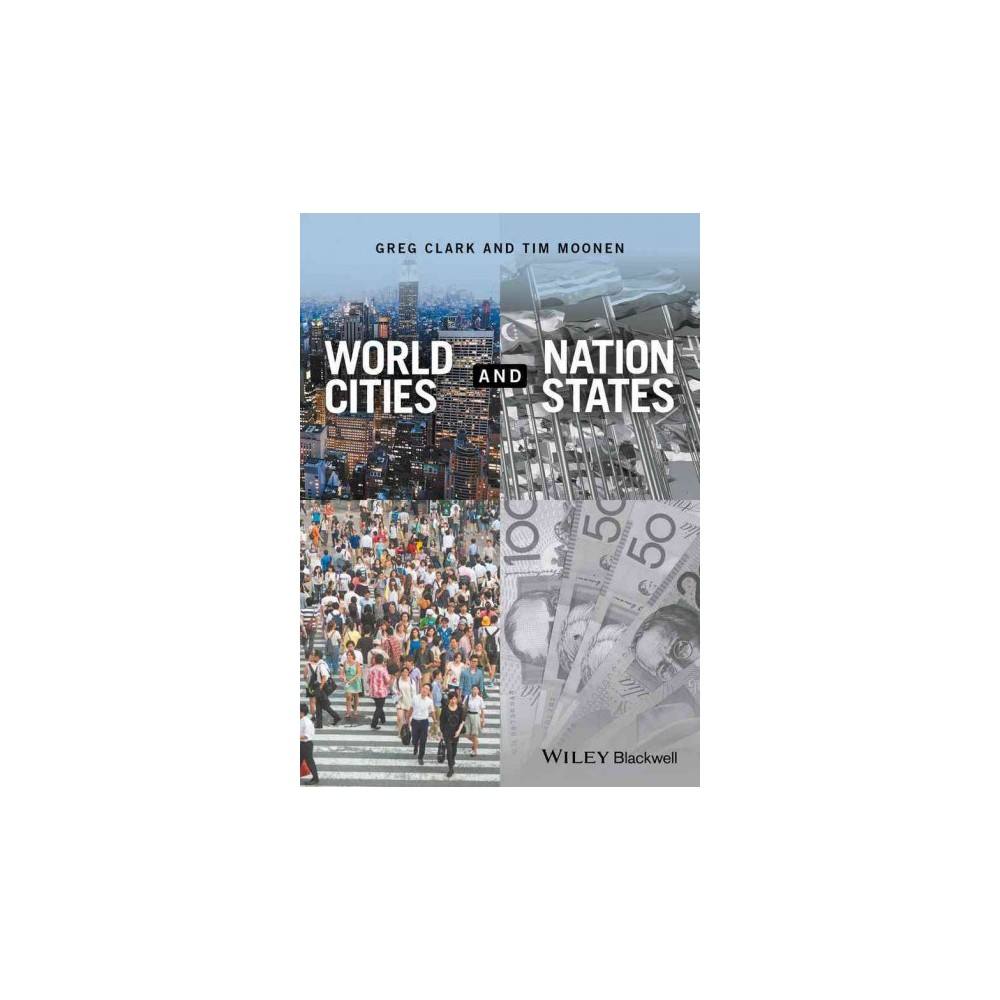 World Cities and Nation States (Paperback) (Greg Clark & Tim Moonen)