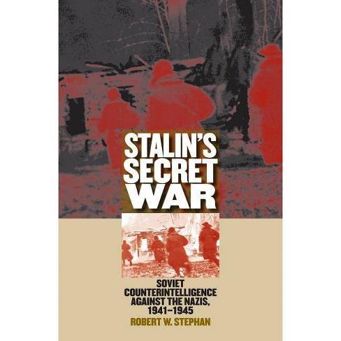 Stalin's Secret War - (Modern War Studies (Paperback)) by  Robert W Stephan (Paperback) - image 1 of 1