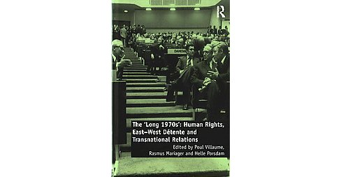 'Long 1970s' : Human Rights, East-West Détente and Transnational Relations (Reprint) - image 1 of 1