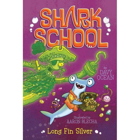 Long Fin Silver - (Shark School) by  Davy Ocean (Paperback) - image 1 of 1