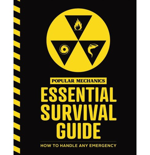 Popular Mechanics Essential Survival Guide : The Only Book You Need in Any Emergency -  (Paperback) - image 1 of 1