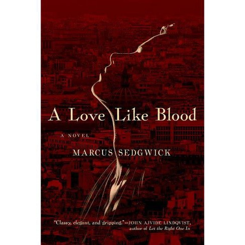 A Love Like Blood - by  Marcus Sedgwick (Hardcover) - image 1 of 1
