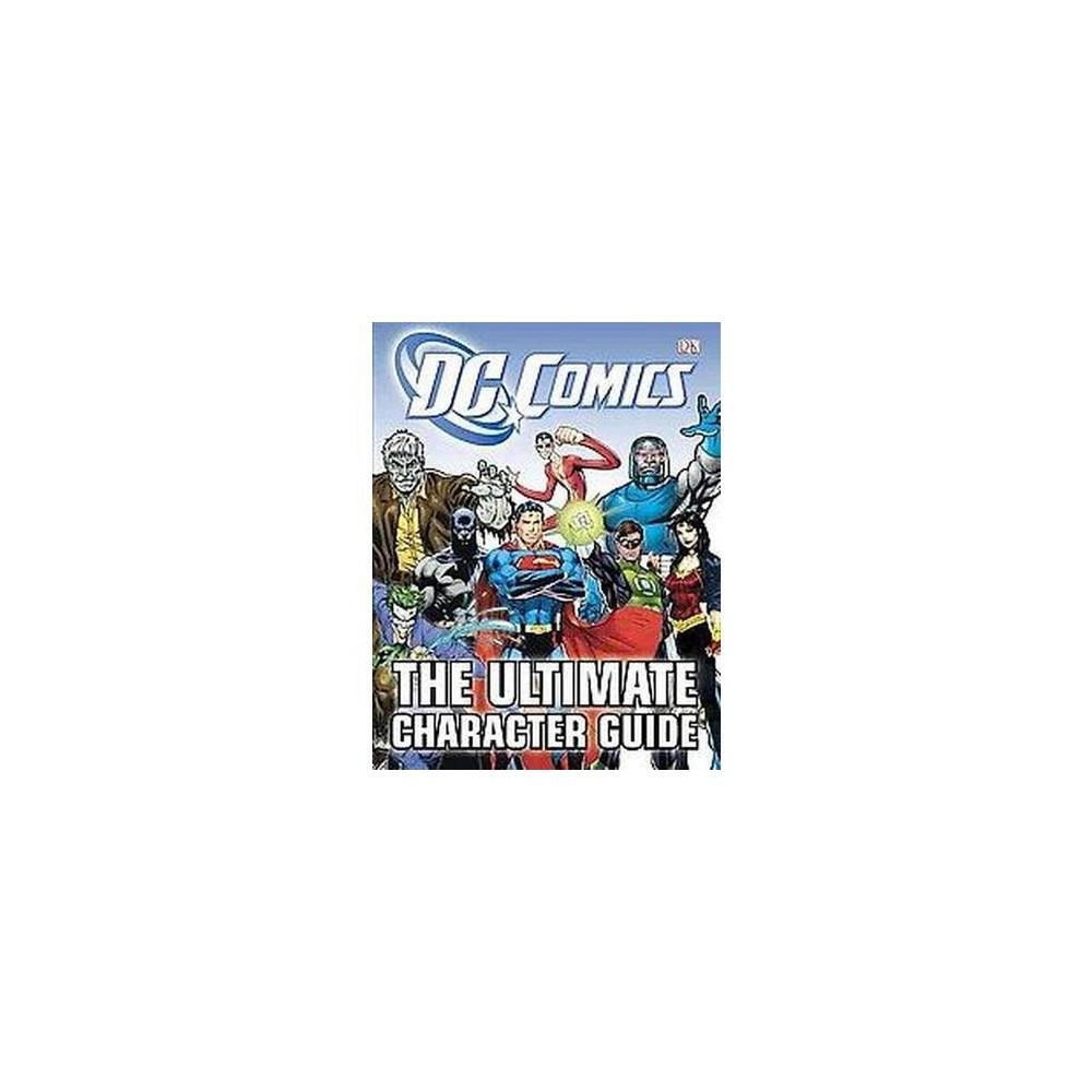DC Comics : The Ultimate Character Guide (Hardcover) (Brandon T. Snider)