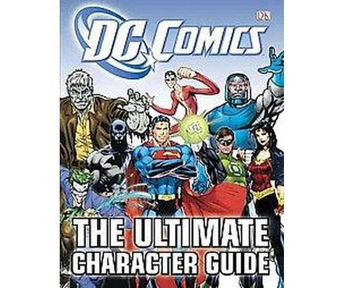 DC Comics : The Ultimate Character Guide (Hardcover) (Brandon T. Snider) - image 1 of 1