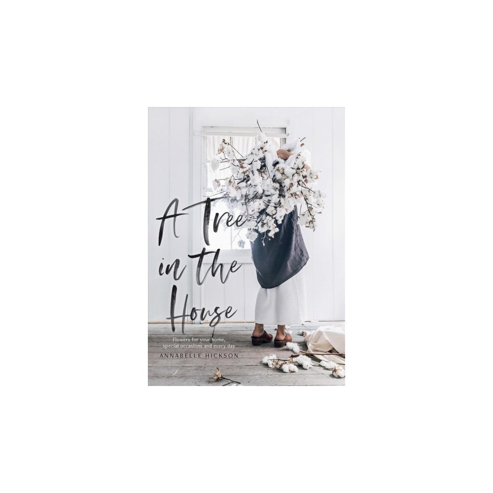 Tree in the House - 1 by Annabelle Hickson (Hardcover)