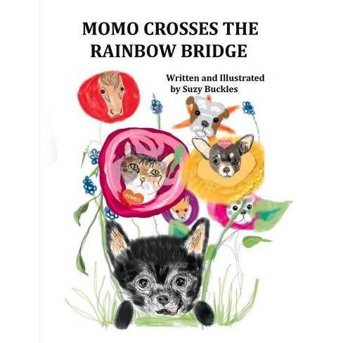 Momo Crosses the Rainbow Bridge - by  Suzy Buckles (Paperback) - image 1 of 1