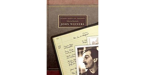 Stars Seen in Person : Selected Journals (Paperback) (John Wieners) - image 1 of 1
