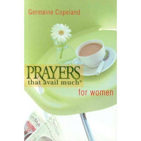 Prayers That Avail Women P.E. - (Prayers That Avail Much (Paperback)) by  Germaine Copeland (Paperback) - image 1 of 1