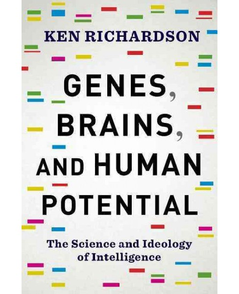 Genes, Brains, and Human Potential : The Science and Ideology of Intelligence (Hardcover) (Ken - image 1 of 1