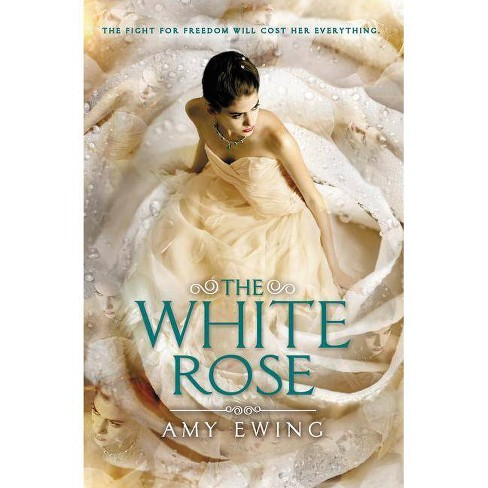 The White Rose - (Lone City Trilogy) by  Amy Ewing (Hardcover) - image 1 of 1