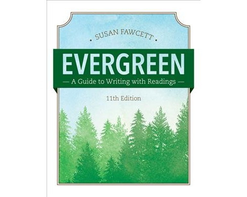 Evergreen : A Guide to Writing With Readings (Paperback) (Susan Fawcett) - image 1 of 1