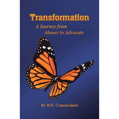 Transformation - by  W E Commodore (Paperback)