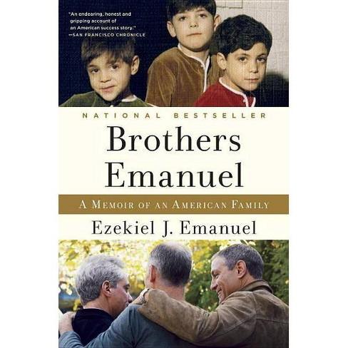 Brothers Emanuel - by  Ezekiel J Emanuel (Paperback) - image 1 of 1