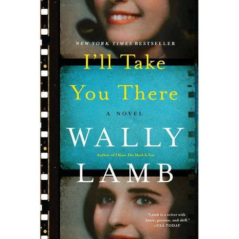 I'll Take You There -  Reprint by Wally Lamb (Paperback) - image 1 of 1