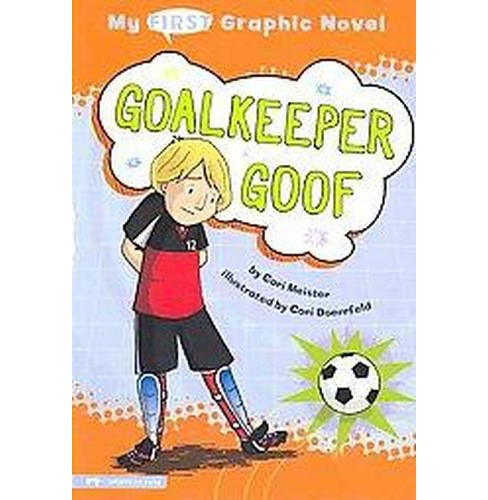 My First Graphic Novel: Goalkeeper Goof (Paperback) (Cari Meister) - image 1 of 1