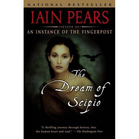 Dream of Scipio - by  Iain Pears (Paperback) - image 1 of 1
