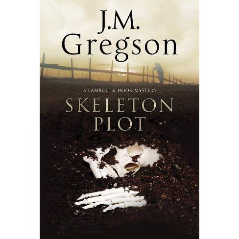 The Skeleton Plot - (Lambert and Hook Mystery) by  J M Gregson (Hardcover) - image 1 of 1