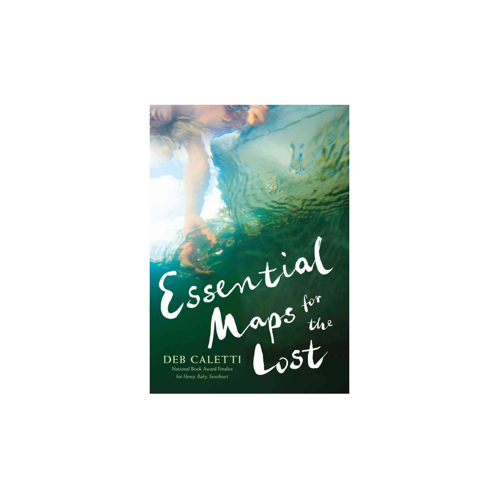 Essential Maps for the Lost (Reprint) (Paperback) (Deb Caletti)