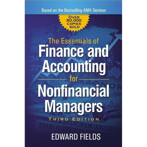 The Essentials of Finance and Accounting for Nonfinancial Managers - 3 Edition by  Edward Fields - image 1 of 1