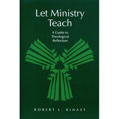 Let Ministry Teach - (From the Interfaith Sexual Trauma Institute) by  Robert L Kinast (Paperback)
