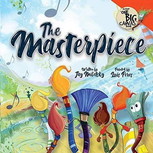 The Masterpiece - by Jay Miletsky (Hardcover) - image 1 of 1