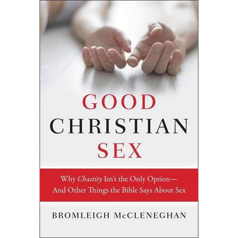 Good Christian Sex - by  Bromleigh McCleneghan (Paperback) - image 1 of 1