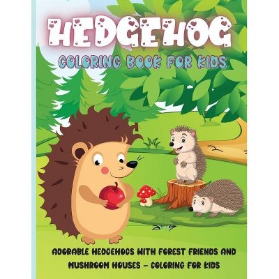 Hedgehog Coloring Book For Kids - By Rhea Stokes (paperback) : Target