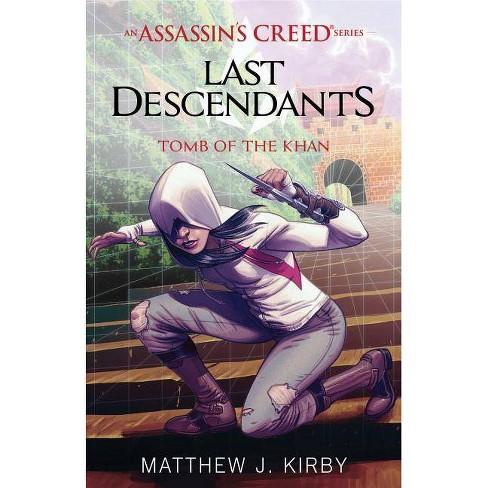 Tomb of the Khan (Last Descendants: An Assassin's Creed Novel Series #2) -  by Matthew J Kirby
