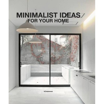 Minimalist Ideas for Your Home - (Architecture & Interiors Flexi) by  Claudia Martinez Alonso (Paperback)