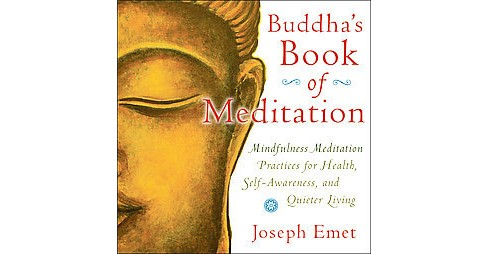 Buddha's Book of Meditation : Mindfulness Practices for a Quieter Mind, Self-Awareness, and Healthy - image 1 of 1