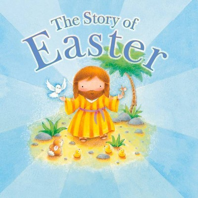 The Story of Easter - by Tim Dowley (Board Book)