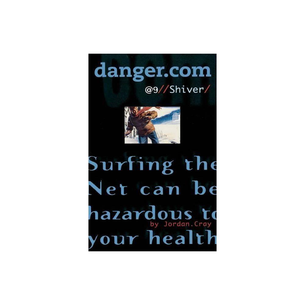 Shiver Danger Com By Jordan Cray Paperback