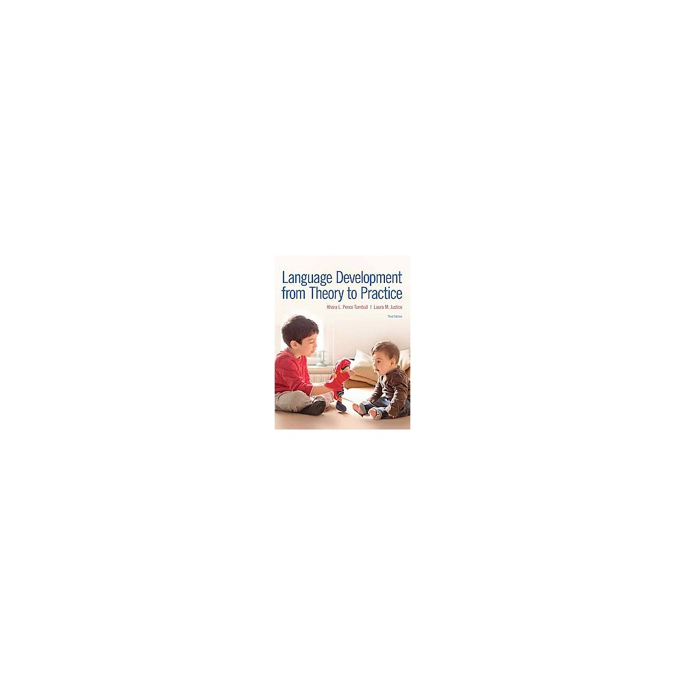 Language Development from Theory to Practice (Enhanced) (Paperback) (Khara L. Pence Turnbull & Laura M.