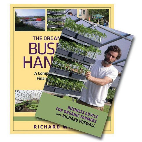 The Organic Farmer's Business Handbook & Business Advice for Organic Farmers with Richard Wiswall (Book - image 1 of 1