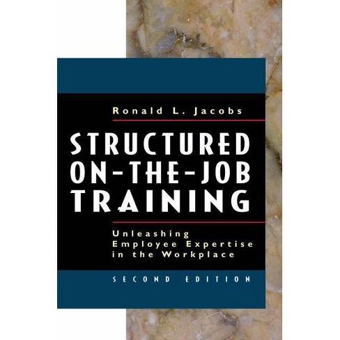 Structured On-The-Job Training - (Berrett-Koehler Organizational Performance) 2 Edition (Paperback) - image 1 of 1