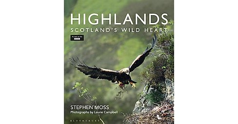 Highlands : Scotland's Wild Heart (Hardcover) (Stephen Moss) - image 1 of 1