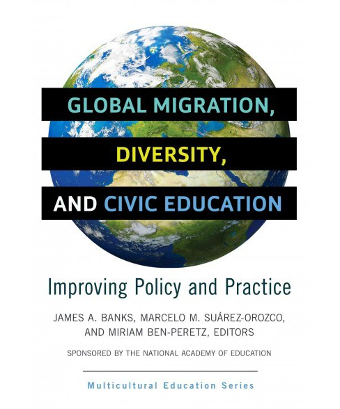 Global Migration, Diversity, and Civic Education : Improving Policy and Practice (Paperback) - image 1 of 1