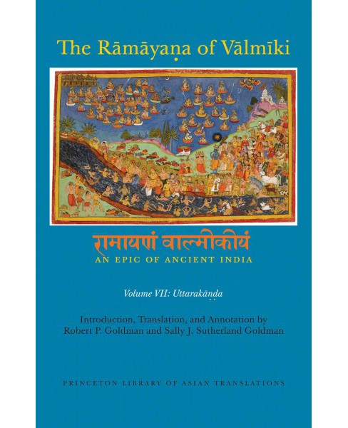 Ramayana of Valmiki : An Epic of Ancient India; Uttarakanda (Vol 7) (Hardcover) - image 1 of 1