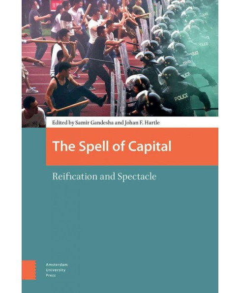Spell of Capital : Reification and Spectacle (Hardcover) - image 1 of 1