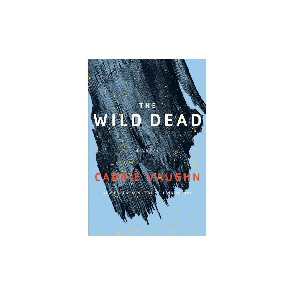 Wild Dead - (Bannerless Saga) by Carrie Vaughn (Paperback)